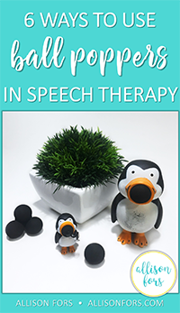 6 Ways to Use Ball Poppers in Speech Therapy