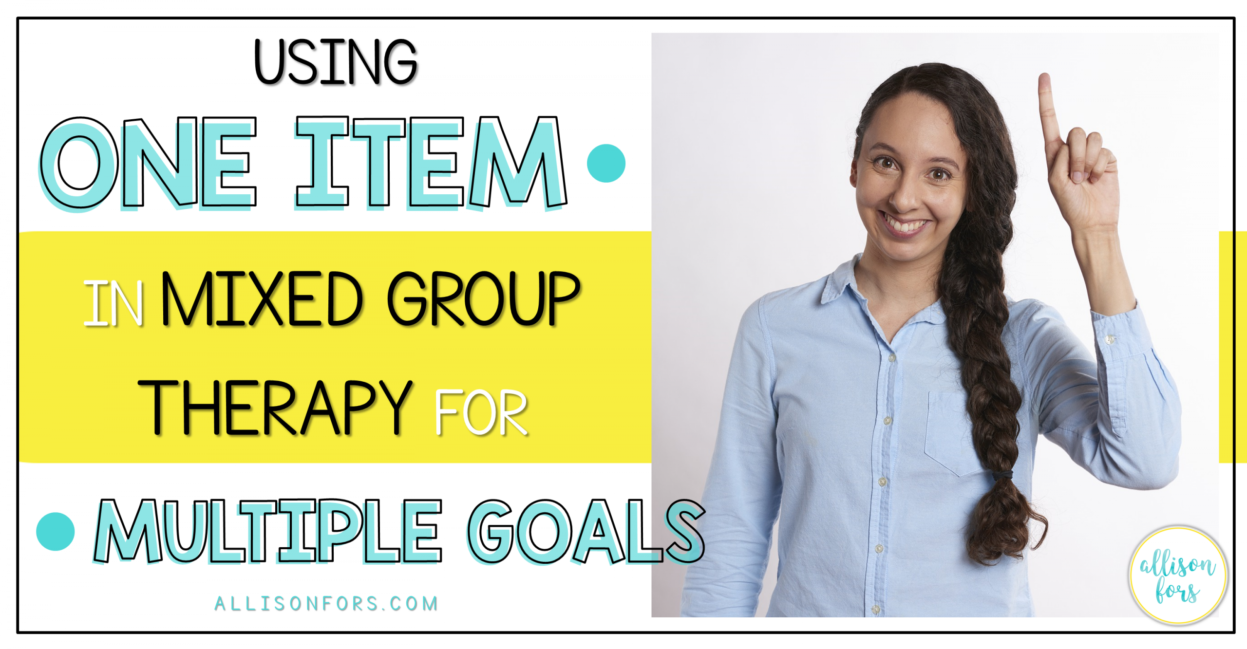 Using One Item in Mixed Therapy Groups for Multiple Goals