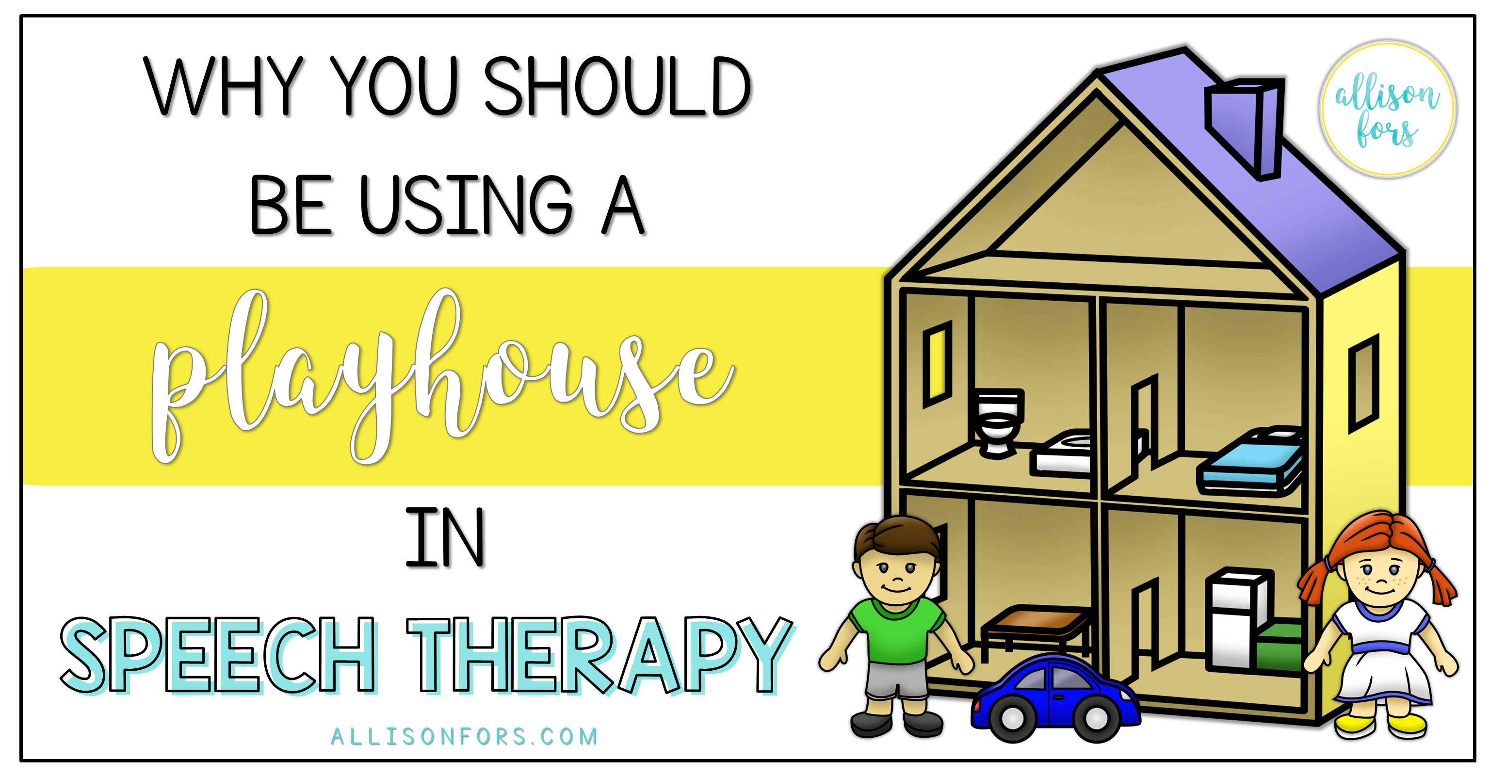 Why You Should Be Using a Playhouse in Speech Therapy