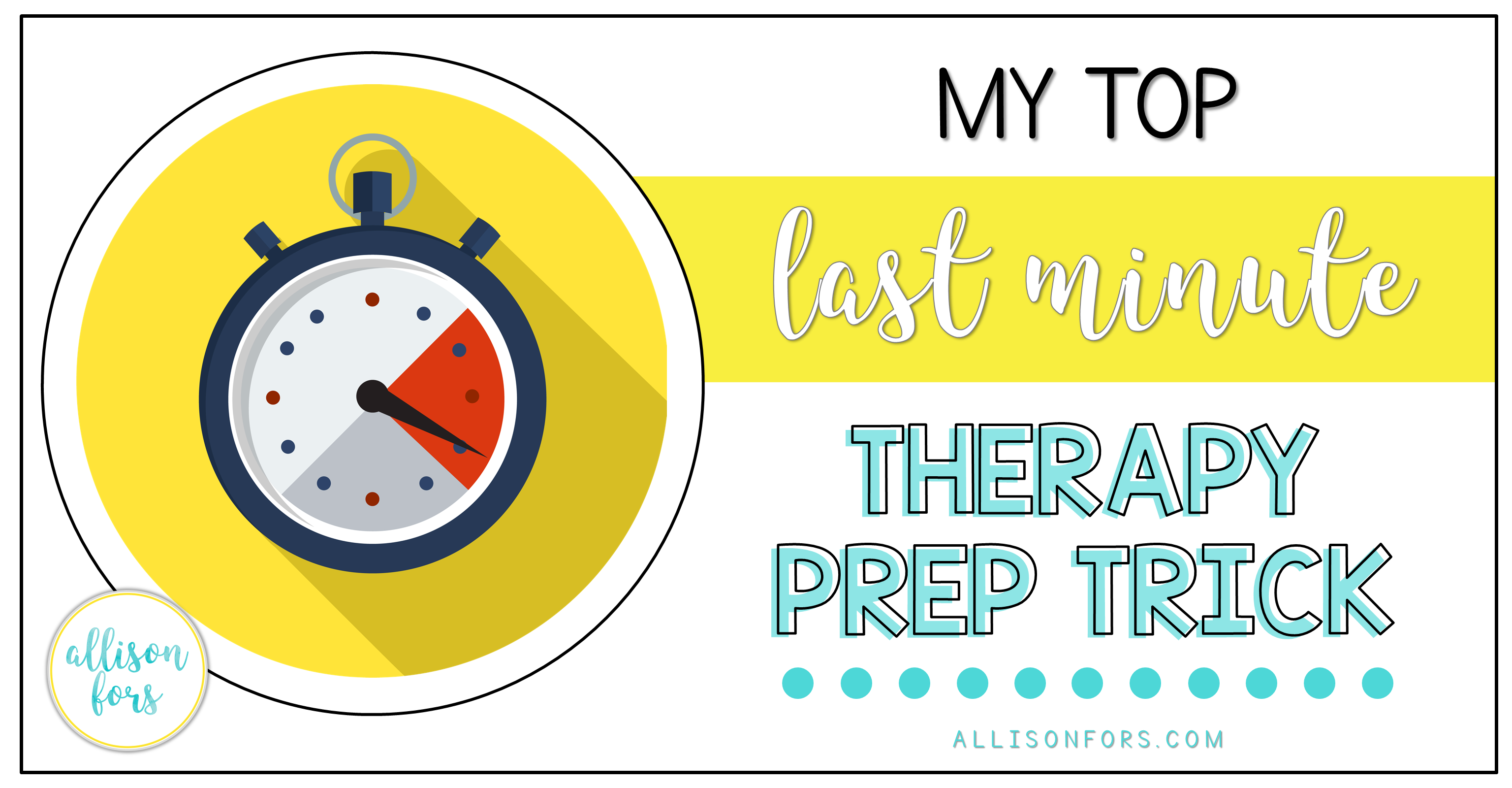 My Top Last Minute Therapy Prep Trick