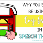 Why You Should Be Using a Toy Farm in Speech Therapy