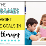 The Best Games to Target Multiple Goals in Speech Therapy