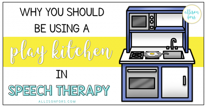 Why You Should Be Using a Play Kitchen in Speech Therapy
