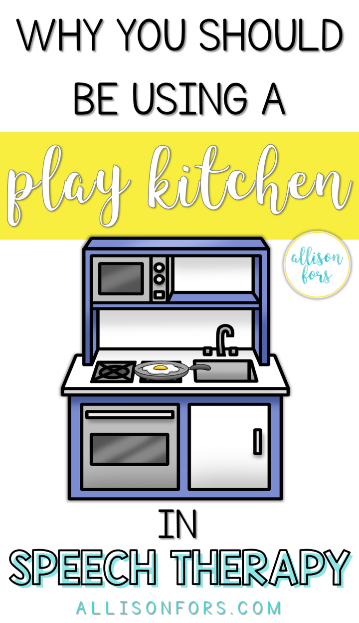 Why You Should Be Using a Play Kitchen in Speech Therapy by Allison Fors