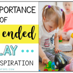 The Importance of Open Ended Play (and Toy Inspiration)