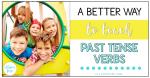 A Better Way to Teach Past Tense Verbs