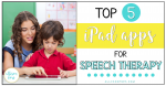 Top 5 iPad Apps for Speech Therapy Sessions