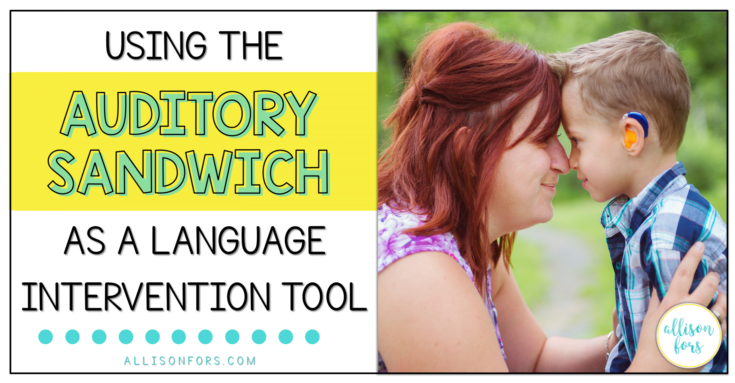 Using the Auditory Sandwich as a Language Intervention Tool