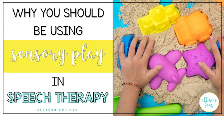 Why You Should Be Using Sensory Play in Speech Therapy