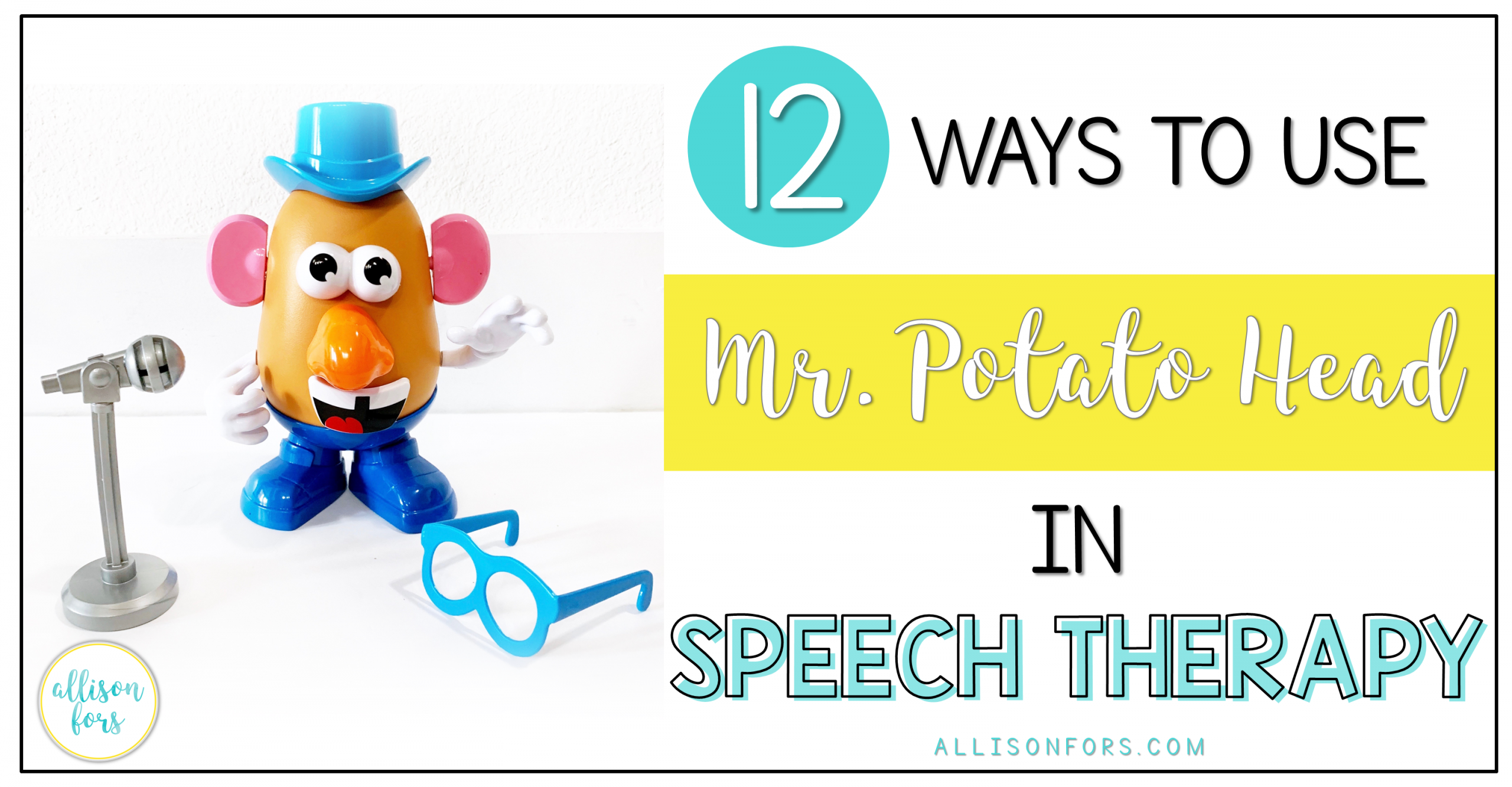 12 Ways to Use Mr. Potato Head in Speech Therapy