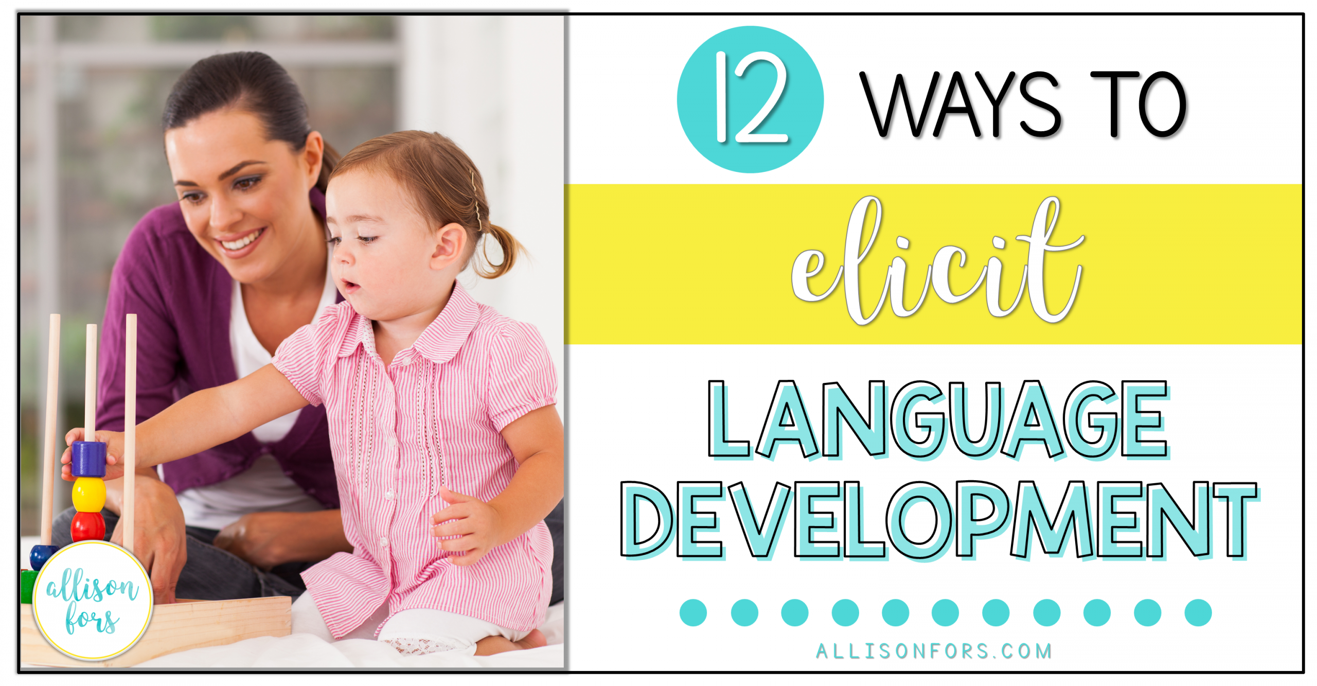 12 Ways to Elicit Language Development