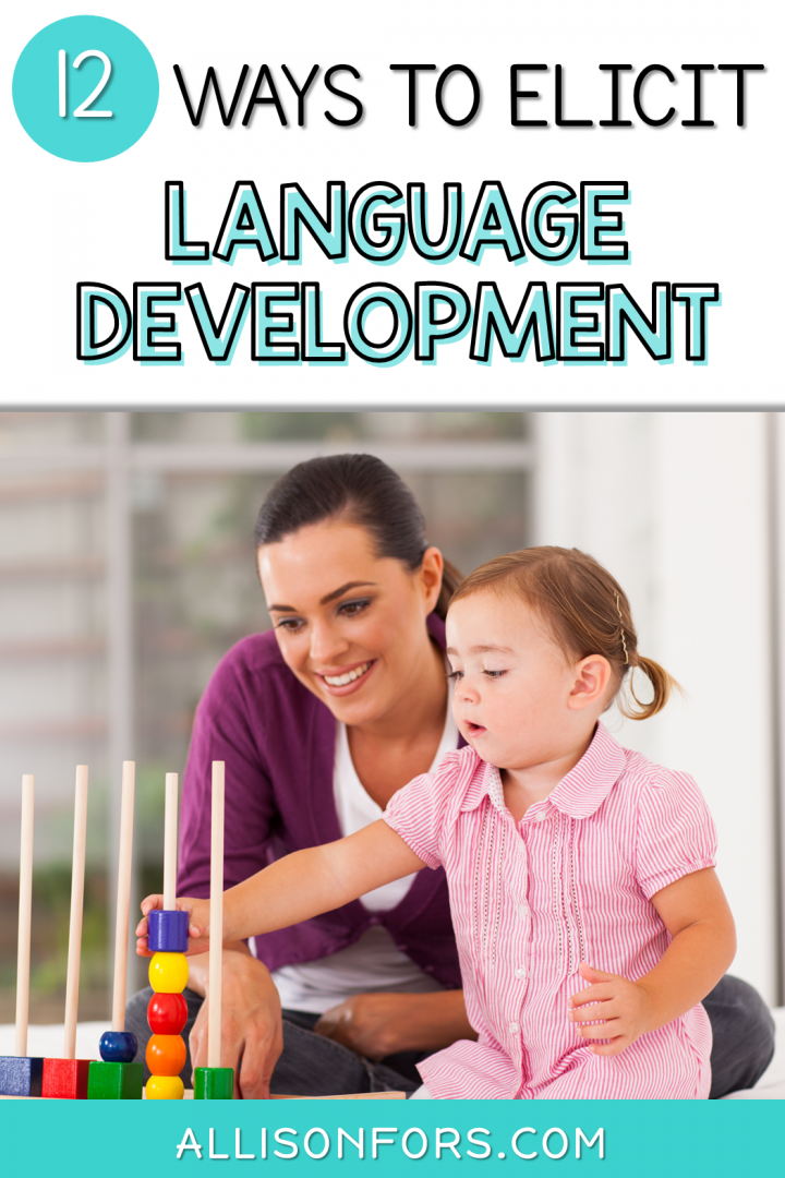 Ways to Elicit Language Development