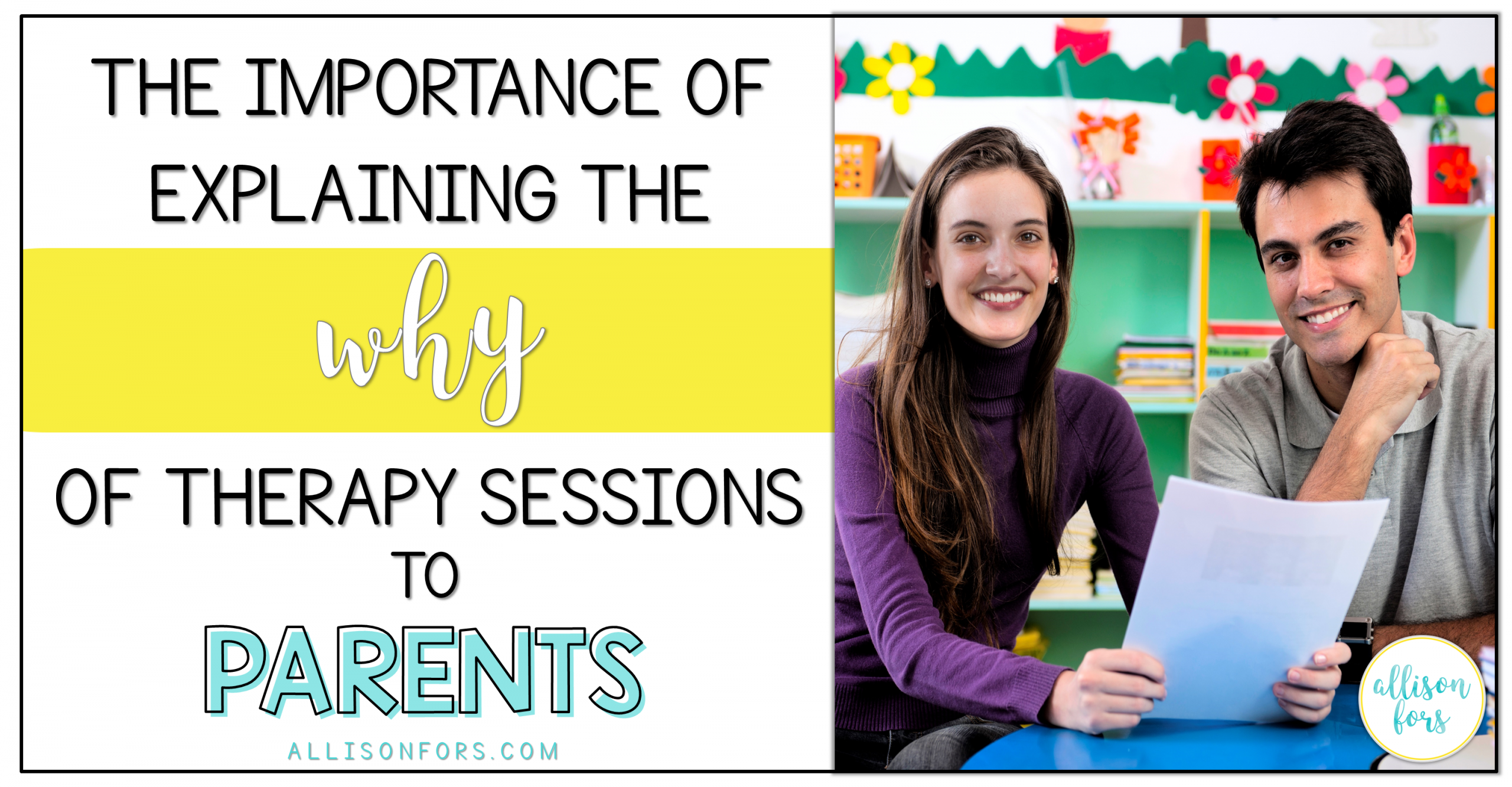 The Importance of Explaining the WHY of Therapy Sessions to Parents