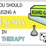 Why You Should Be Using Board Games in Speech Therapy