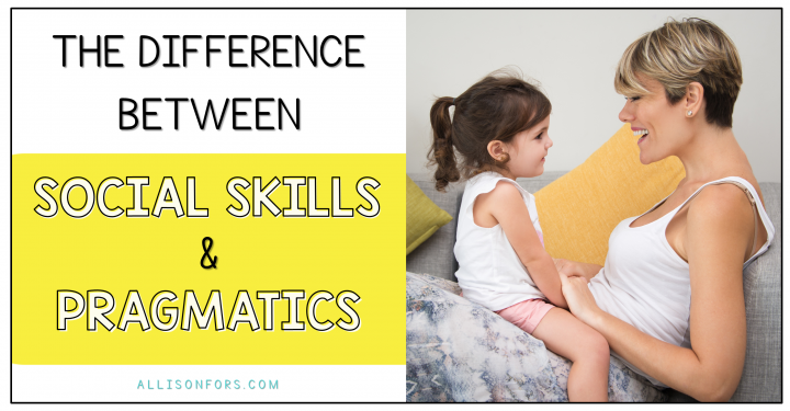 The Difference Between Social Skills and Pragmatics