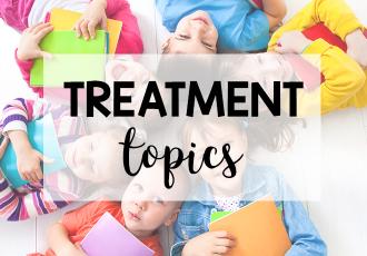 Treatment Topics